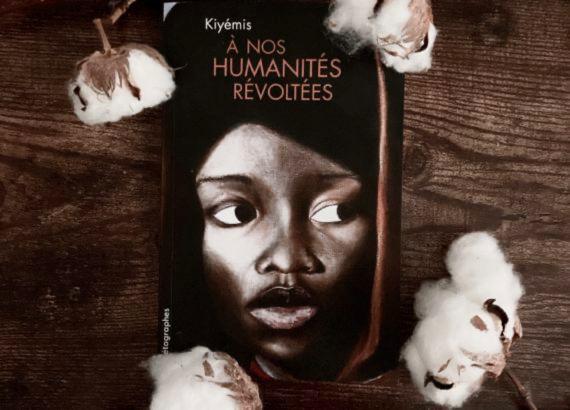 photo du livre À nos humanités révoltées de Kiyémis