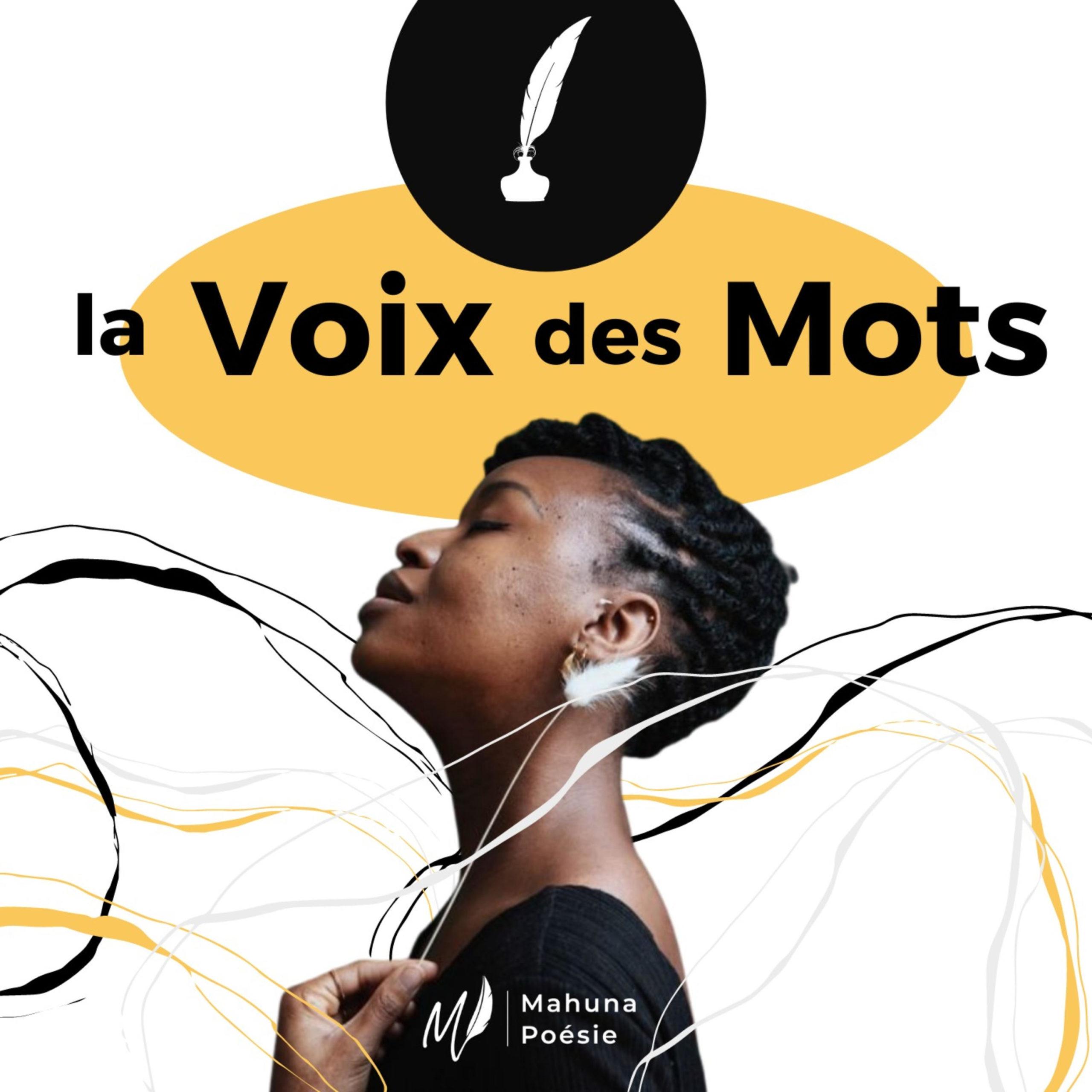 couverture podcast la Voix des Mots Mahuna Poésiecouverture podcast la Voix des Mots Mahuna Poésie